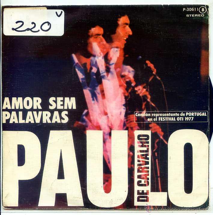 PAULO DE CARVALHO / AMOR SEM PALAVRAS (FESTIVAL OTI) + 1 (SINGLE 1977) (Música - Discos - Singles Vinilo - Grupos y Solistas de latinoamérica)
