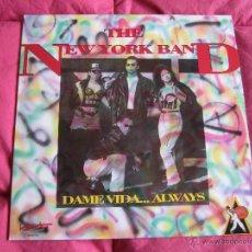 Discos de vinilo: THE NEW YORK BAND - DAME VIDA... ALWAYS 12'' LP. Lote 53712989