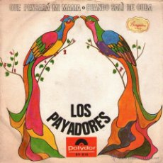 Discos de vinilo: LOS PAYADORES - SINGLE VINILO 7'' - EDITADO EN ESPAÑA - QUE PENSARÁ MI MAMÁ + 1 - POLYDOR - AÑO 1967. Lote 53730640