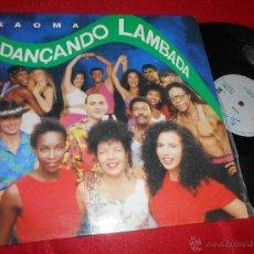 Discos de vinil: KAOMA DANÇANDO LAMBADA/LAMBADA CARIBE 12 MX 1989 EPIC EDICION ESPAÑOLA SPAIN. Lote 53737807
