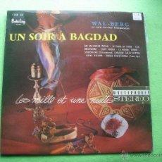 Discos de vinilo: UN SOIR A BAGDAD WALL-BERG ET SON GRAND ORCHESTRE LP PEPETO. Lote 53749455