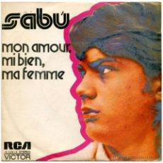Discos de vinilo: SABÚ - MON AMOUR, MI BIEN, MA FEMME - SG PROMO SPAIN 1973 - RCA VICTOR 3-10914. Lote 53788614