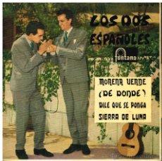 Discos de vinilo: LOS 2 ESPAÑOLES - MORENA VERDE / DE DONDE / DILE QUE SE PONGA - SIERRA DE LUNA - EP 1960. Lote 54159224