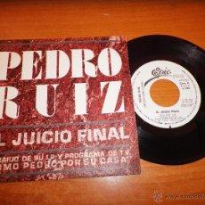 Discos de vinilo: PEDRO RUIZ EL JUICIO FINAL SINGLE VINILO PROMO 1985 1 TEMA COMO PEDRO POR SU CASA LUIS COBOS. Lote 53810039