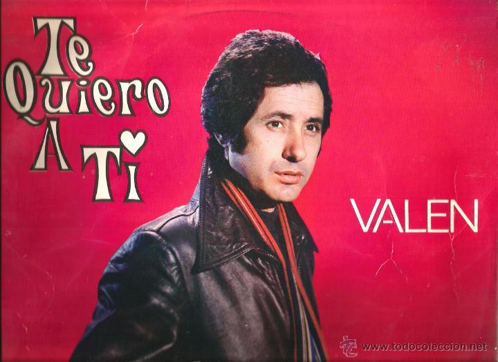 LP VALEN - TE QUIERO A TI (EDICION ECUADOR ) ARREGLOS MANOLO GAS, J.L. NAVARRO, BELTRAN MONER (Música - Discos - LP Vinilo - Solistas Españoles de los 70 a la actualidad)