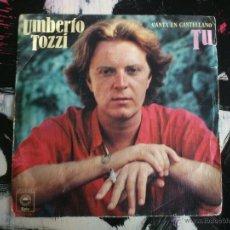 Discos de vinil: UMBERTO TOZZI - TU - SINGLE - VINILO - EPIC - 1978. Lote 53816118