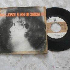 Discos de vinilo: PAU I JORDI 7´SG EL REI DE XAUXA / EL BON CAÇADOR (1968) -FOLK CATALAN -MUY RARO-. Lote 53818989