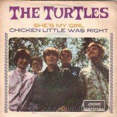 Discos de vinilo: THE TURTLES - SHE'S MY GIRL / CHIKEN LITTLE WAS RIGHT (LONDON REC., – ME 360, SINGLE, 1967) . Lote 53820857