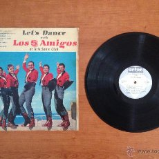 Discos de vinilo: LOS 5 AMIGOS - LET'S DANCE WITH LOS 5 AMIGOS AT ARIS SAN CLUB ISRAEL (1963 ARTON AN 66-39). Lote 53822745
