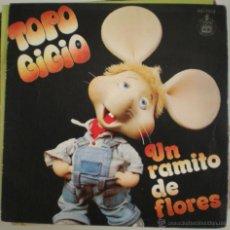 Discos de vinilo: TOPO GIGIO - UN RAMITO DE FLORES - . Lote 53827120