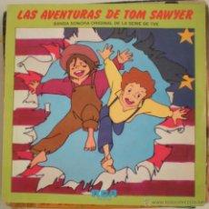 Discos de vinilo: LAS AVENTURAS DE TOM SAWYER . Lote 53944406