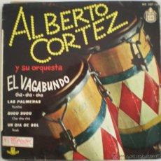 Discos de vinilo: ALBERTO CORTEZ Y SU ORQUESTA - EL VAGABUNDO - . Lote 53827739