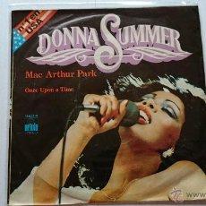 Discos de vinilo: DONNA SUMMER - MAC ARTHUR PARK / ONCE UPON A TIME (1978). Lote 53830933