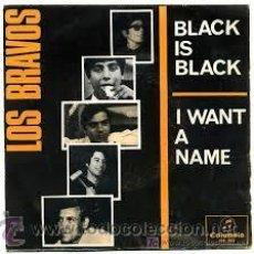 Discos de vinilo: LOS BRAVOS: BLACK IS BLACK / I WANT A NAME (COLUMBIA ME 265) 1966. Lote 53837678