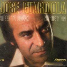 Discos de vinilo: JOSE GUARDIOLA, SG , CHEEK TO CHEEK + 1, AÑO 1974. Lote 53837735