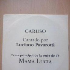 Discos de vinilo: LUCIANO PAVAROTTI- CARUSO- TEMA SERIE TV MAMA LUCIA- SINGLE PROMOCIONAL. Lote 53840243