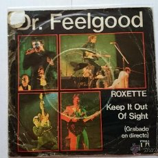 Discos de vinilo: DR. FEELGOOD - ROXETTE (LIVE) / KEEP IT OUT OF SIGHT (LIVE) (1976). Lote 53843532