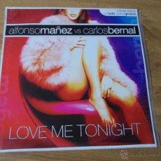 Discos de vinilo: ALFONSO MAÑEZ VS CARLOS BERNAL. LOVE ME TONIGHT MAXI 12. Lote 53843661