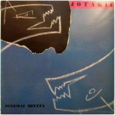 Discos de vinil: JOTAKIE – JOXEMAI BELTZA - LP SPAIN 1989 - OIHUKA O-178. Lote 53851329