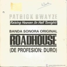 Discos de vinilo: BSO ROADHOUSE (PATRICK SWAYZE) SINGLE VINILO 1989 PROMOCIONAL SPAIN. Lote 53854476