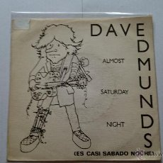 Discos de vinilo: DAVE EDMUNDS - ALMOST SATURDAY NIGHT (ES CASI SABADO NOCHE) / YOU'LL NEVER GET ME UP (1981). Lote 53869076