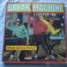 Discos de vinilo: BREAK MACHINE BREAK DANCE PARTY. Lote 53882551