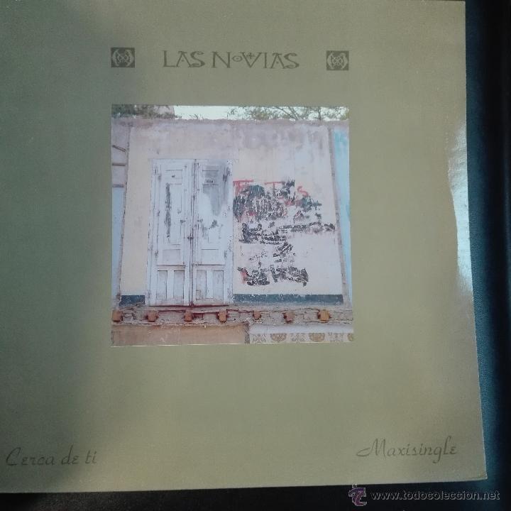 LAS NOVIAS CERCA DE TI MAXI MERCURY 866 425-1 ESPAÑA 1992 ZARAGOZA BUNBURY FANGORIA BIG TOXIC (Música - Discos de Vinilo - Maxi Singles - Grupos Españoles de los 90 a la actualidad)