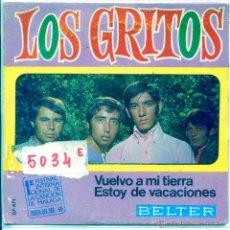 Discos de vinilo: LOS GRITOS / VUELVO A MI TIERRA / ESTOY DE VACACIONES (SINGLE 1968). Lote 53888173
