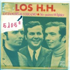 Discos de vinilo: LOS H.H. / LETANIAS DE VERANO / NO QUIERO WHISKY (SINGLE 1970). Lote 53888499