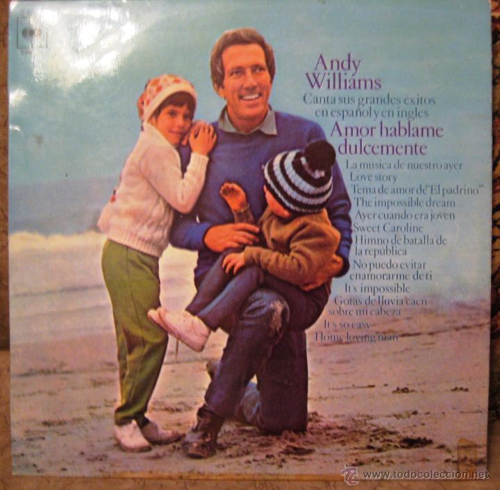 ANDY WILLIAMS- AMOR HABLAME DULCEMENTE- TEMAS DE AMOR. (Música - Discos - Singles Vinilo - Disco y Dance)