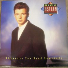 Discos de vinilo: RICK ASTLEY- WHENENEVER YOU NEED SOMEBODY-. Lote 53892722