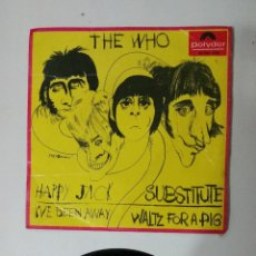 Discos de vinilo: THE WHO HAPPY JACK / I'VE VEEN AWAY - SUBSTITUTE / WALTZ FOR A PIG. Lote 53899330