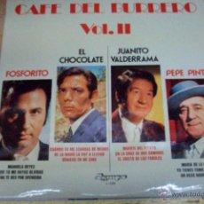 Discos de vinilo: CAFE DEL BURRERRO.VOL.II-FOSFORITO/EL CHOCOLATE/JUANITO VALDERRAMA/PEPE PINTO. Lote 53914614