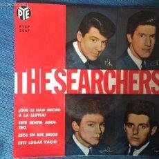 Discos de vinilo: THE SEARCHERS-QUE LE HAN HECHO A LA LLUVIA?/ESTE SENTIR ADENTRO EP PYE RECORDS 1965. Lote 53937382