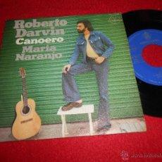 Discos de vinilo: ROBERTO DARVIN CANOERO/MARIA NARANJO 7 SINGLE 1975 HISPAVOX SPAIN ESPAÑA EX. Lote 53946162