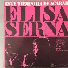 Discos de vinilo: ELISA SERNA: ESTE TIEMPO HA DE ACABAR. Lote 53958551