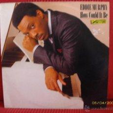 Discos de vinilo: EDDIE MURPHY - HOW COULD IT BE. Lote 53981382