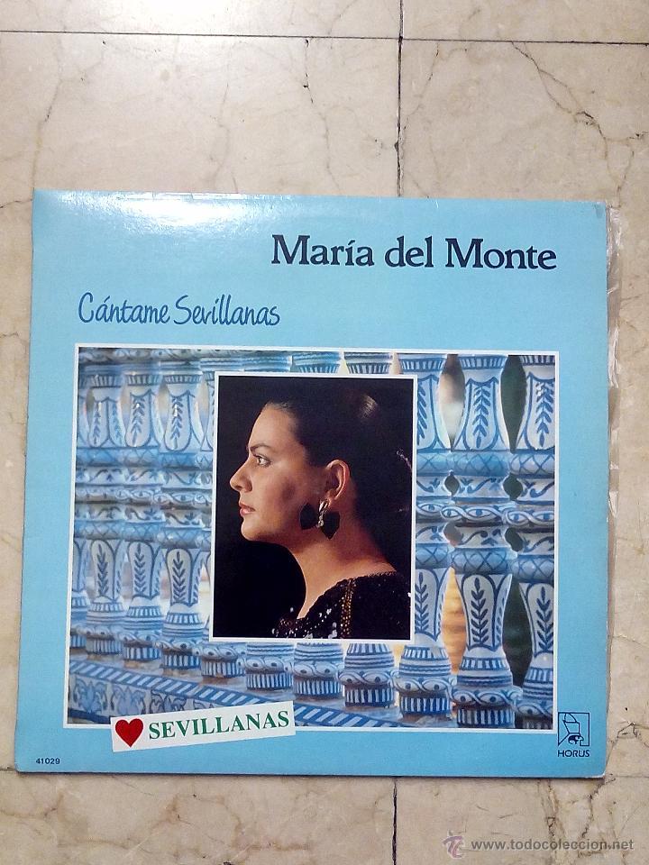 LP MARÍA DEL MONTE - CÁNTAME SEVILLANAS - HORUS 1988. (Música - Discos - LP Vinilo - Flamenco, Canción española y Cuplé)