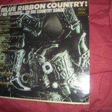 Discos de vinilo: BLUE RIBBON COUNTRY DOBLE LP USA CAPITOL CARPETA DOBLE VER FOTOS. Lote 53996173