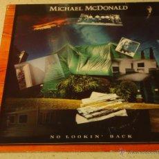 Discos de vinilo: MICHAEL MCDONALD ( NO LOOKIN' BACK ) 1985 - GERMANY LP33 WARNER BROS RECORDS. Lote 53996605