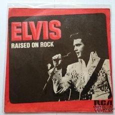 Discos de vinilo: ELVIS PRESLEY - RAISED ON ROCK (CRIADO CON ROCK) / FOR OL' TIMES SHAKE (1973). Lote 54004126