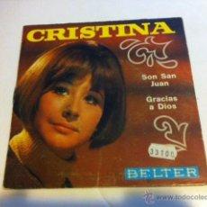 Discos de vinilo: CRISTINA SG VINILO BELTER 1969 SON SAN JUAN/ GRACIAS A DIOS SINGLE. DISCO EP. Lote 54012473