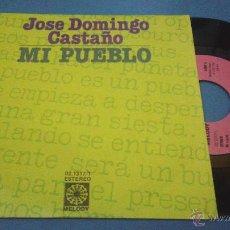 Disques de vinyle: PEPE DOMINGO CASTAÑO - JOSE DOMINGO CASTAÑO - MI PUEBLO / MUJERCITA DE OJOS CLAROS. Lote 54017671