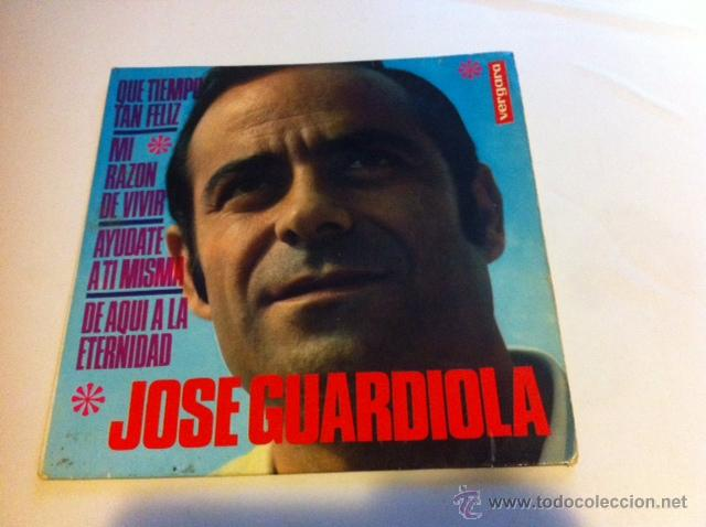 JOSE GUARDIOLA EP VERGARA 1968 QUE TIEMPO TAN FELIZ/ MI RAZON DE VIVIR/ AYUDATE A TI MISMA/ DE AQUI (Música - Discos - Singles Vinilo - Solistas Españoles de los 50 y 60)