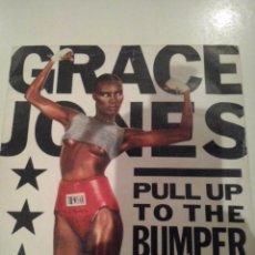 Discos de vinilo: GRACE JONES PULL UP TO THE BUMPER / LA VIE EN ROSE (1986 ISLAND). Lote 54041673