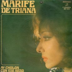 Discos de vinilo: MARIFE DE TRIANA CON ESE BESO AY CHOLON 1974 COLUMBIA MO 1435. Lote 4758607