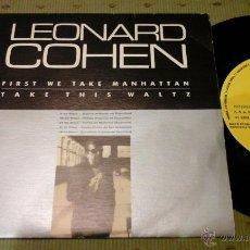 Discos de vinilo: LEONARD COHEN FIRST WE TAKE MANHATTAN PROMOCIONAL SPAIN 1988 SINGLE. Lote 54088022