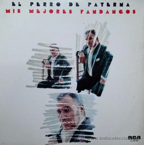EL PERRO DE PATERNA - MIS MEJORES FANDANGOS - LP R@RO DE VINILO DE 1977 (Música - Discos - LP Vinilo - Flamenco, Canción española y Cuplé)
