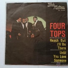 Discos de vinilo: THE FOUR TOPS - REACH OUT I'LL BE THERE (EXTIENDE TUS BRAZOS) / UNTIL YOU LOVE SOMEONE (PROMO 1966). Lote 54156994