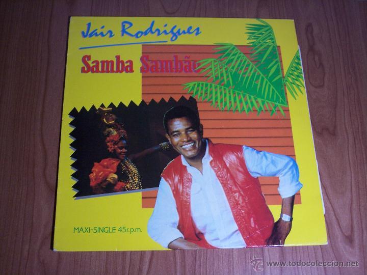 MAXI SINGLE - JAIR RODRIGUES (SAMBA SAMBAO) SPAIN - ARIOLA - 1984 (Música - Discos de Vinilo - Maxi Singles - Grupos y Solistas de latinoamérica)